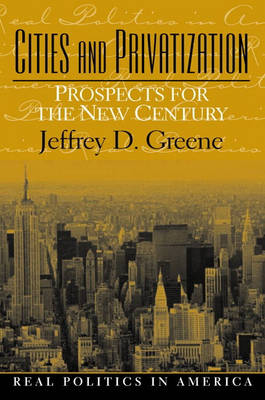 Cities and Privatization: Prospects for the New Century