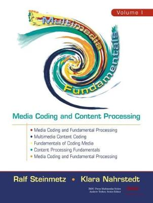 Multimedia Fundamentals, Volume 1: Media Coding and Content Processing