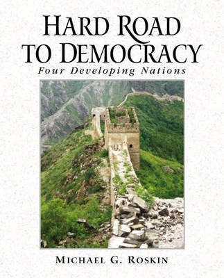 Hard Road to Democracy: Four Developing Nations