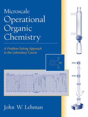Microscale Operational Organic Chemistry: A Problem-Solving Approach to the Laboratory Course