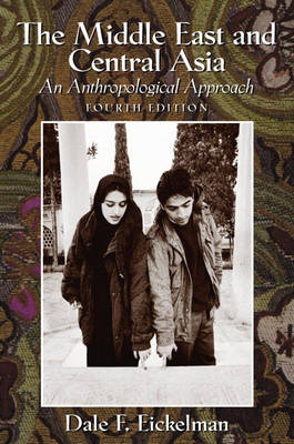 The Middle East and Central Asia: An Anthropological Approach