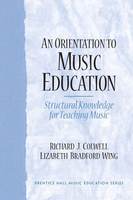 An Orientation to Music Education: Structural Knowledge for Music Teaching