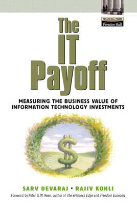 The IT Payoff: Measuring the Business Value of Information Technology Investments