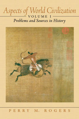 Aspects of World Civilization: Problems and Sources in History, Volume 1