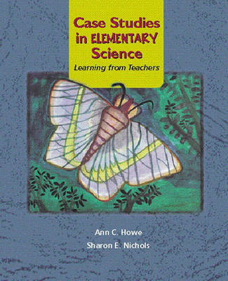 Case Studies in Elementary Science: Learning from Teachers