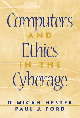 Computers and Ethics in the Cyberage
