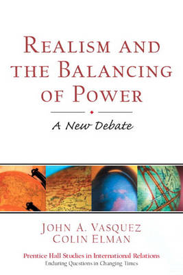 Realism and the Balancing of Power: A New Debate
