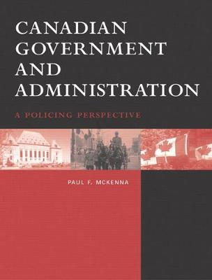 Canadian Government and Administration: A Policing Perspective