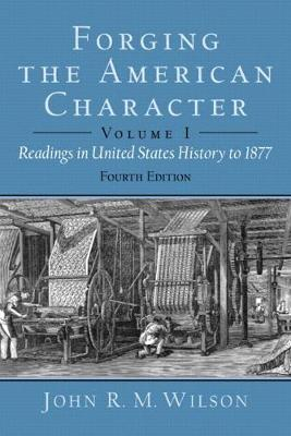 Forging the American Character: Readings in United States History Since 1865, Volume 2