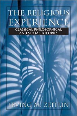 The Religious Experience: Classical Philosophical and Social Theories