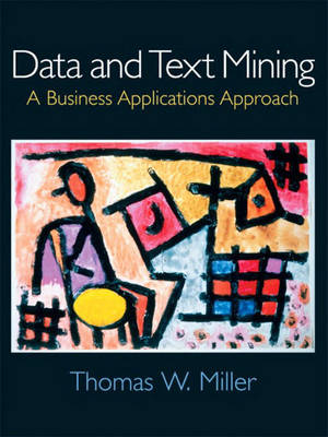 Data and Text Mining: A Business Applications Approach: United States Edition