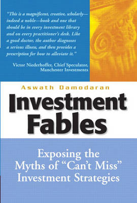 "Investment Fables: Exposing the Myths of ""Can't Miss"" Investment Strategies"