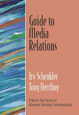 Guide to Media Relations (Guide to Business Communication Series)