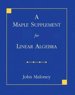 A Maple Supplement for Linear Algebra