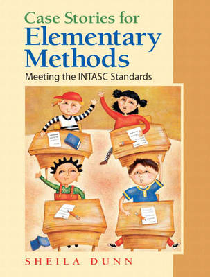 Case Stories for Elementary Methods: Meeting the INTASC Standards