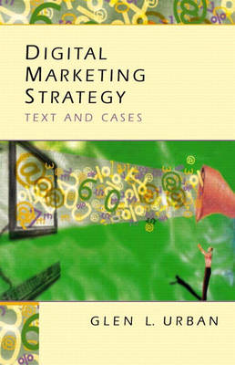 Digital Marketing Strategy: Text and Cases