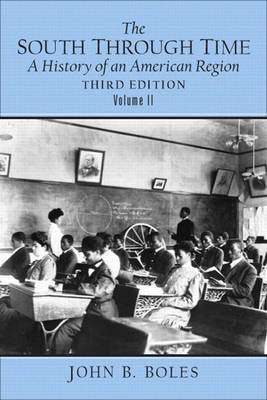 The South Through Time: A History of an American Region Volume II
