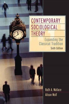 Contemporary Sociological Theory: Expanding the Classical Tradition