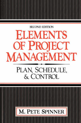 Elements Of Project Management: Plan, Schedule, And Control
