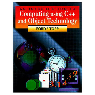 An Introduction to Computing Using C++ and Object Technology