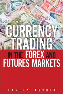 Currency Trading in the Forex and Futures Markets, CourseSmart Etextbook