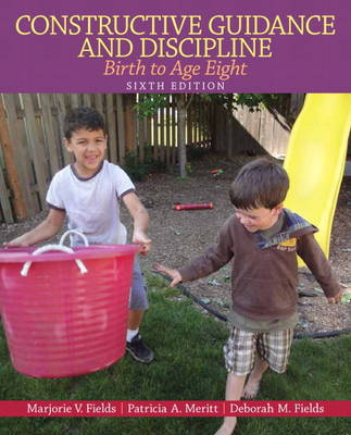 Constructive Guidance and Discipline: Birth to Age Eight: United States Edition