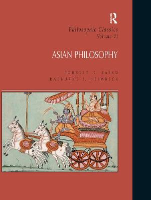 Philosophic Classics: Asian Philosophy: Volume 6