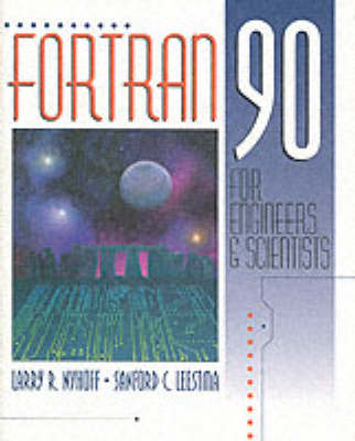 FORTRAN 90 for Engineers and Scientists: United States Edition
