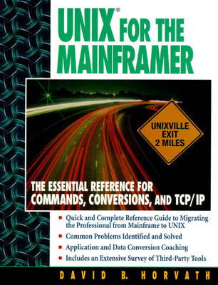 UNIX for the Mainframer: The Essential Reference for Commands, Conversions, TCP/IP