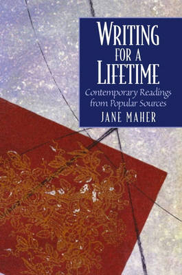 Writing for a Lifetime: Contemporary Readings from Popular Sources