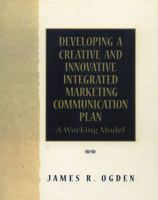 Developing a Creative and Innovative Integrated Marketing Communication Plan