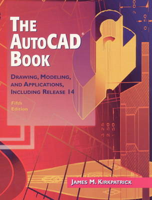 The AutoCAD Book: Drawing, Modeling, and Applications Including Release 14