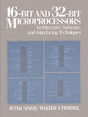 16-Bit and 32-Bit Microprocessors: Architecture, Software, and Interfacing Techniques