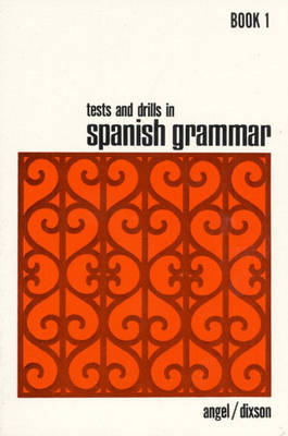 Tests and Drills in Spanish Grammar: Book 1