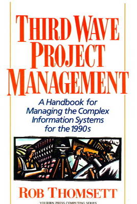 Third Wave Project Management: A Handbook for Managing the Complex Information System for the 1990's