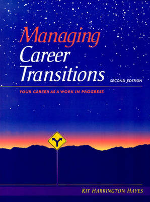 Managing Career Transitions: Your Career As A Work In Progress
