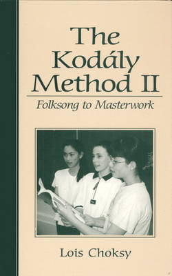 The Kodaly Method II: Folksong to Masterwork