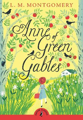 Anne of Green Gables - L. M. Montgomery; | Foyles Bookstore