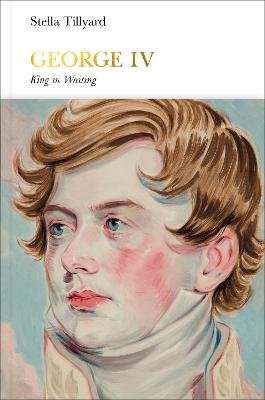 George IV (Penguin Monarchs): King in Waiting