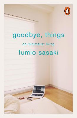 Goodbye, Things: On Minimalist Living