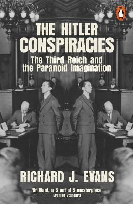 The Hitler Conspiracies: The Third Reich and the Paranoid Imagination