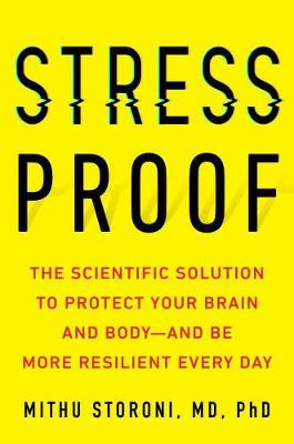 Stress-Proof: The Scientific Solution to Protect Your Brain and Body - and be More Resilient Every Day