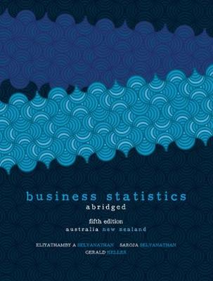 Business Statistics - Abridged: Australia New Zealand Edition with Student Resource Access 12 Months