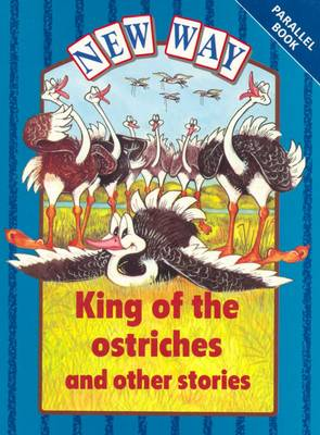 New Way Blue Level Parallel Books - King of the Ostriches and Other Stories