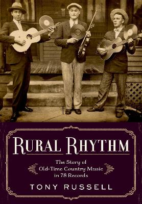 Rural Rhythm: The Story of Old-Time Country Music in 78 Records