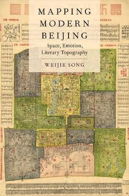 Mapping Modern Beijing: Space, Emotion, Literary Topography