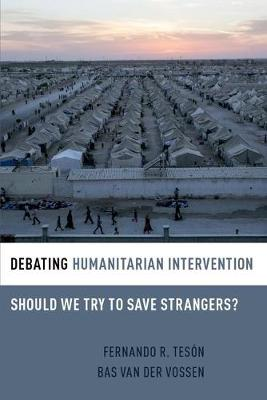 Debating Humanitarian Intervention: Should We Try to Save Strangers?