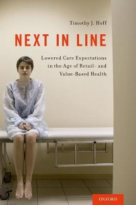Next in Line: Lowered Care Expectations in the Age of Retail- and Value-Based Health