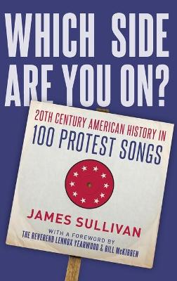 Which Side Are You On?: 20th Century American History in 100 Protest Songs