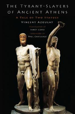 The Tyrant-Slayers of Ancient Athens: A Tale of Two Statues